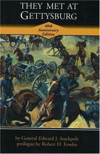 They Met at Gettysburg, EDWARD J. STACKPOLE