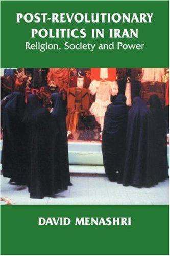 Post-Revolutionary Politics in Iran: Religion, Society and Power