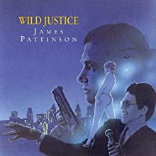 Wild Justice Audiobook by James Pattinson Narrated by Terry Wale