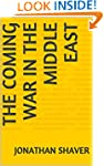 The Coming War in the Middle East: An...
