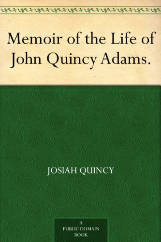 account of the life of john quincy adams 9780548165157 our cheapest price for memoir of the life of john quincy adams is $4416 free shipping on all orders over $3500.