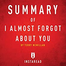 Summary of I Almost Forgot About You by Terry McMillan | Includes Analysis Audiobook by  Instaread Narrated by Susan Murphy