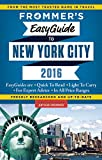 Frommer s EasyGuide to New York City 2016 (Frommer s Easy Guides)