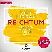 Reichtum: Lass den Mangel hinter dir! (Coach to go) | Veit Lindau