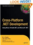 Cross-Platform .NET Development: Using Mono, Portable.NET, and Microsoft .NET