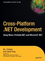 Cross-Platform .NET Development: Using Mono, Portable.NET, and Microsoft .NET