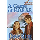 A Game of H.O.R.S.E. (Life in Beatty) ~ Dave King