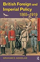 British Foreign and Imperial Policy 1865-1919 (Questions and Analysis in History)