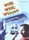 Willi wills wissen 2: Wer macht das Auto mobil?