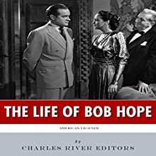 American Legends: The Life of Bob Hope (       UNABRIDGED) by Charles River Editors Narrated by Steve Marvel