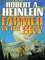 Farmer in the Sky (Heinlein's Juveniles Book 4) (English Edition)