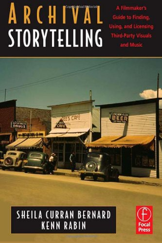Archival Storytelling: A Filmmaker's Guide to Finding,...