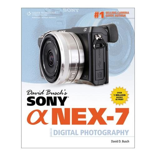 David Busch Alpha Nex-7 Guide To Digital Photography (1St Edition), 350 Pages