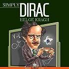 Simply Dirac Hörbuch von Helge Kragh Gesprochen von: Jack Wynters