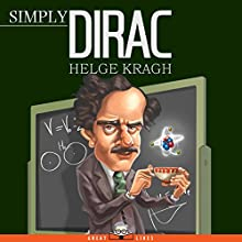 Simply Dirac Audiobook by Helge Kragh Narrated by Jack Wynters