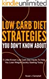 Low Carb Diet Strategies You Don't Know About - 5 Little-Known Low Carb Diet Hacks to Help You Lose Weight Quickly Starting Today