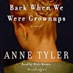 Back When We Were Grownups | Anne Tyler