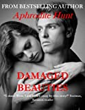 Damaged Beauties (Romanced by the Damaged Millionaire (Erotic Romance))