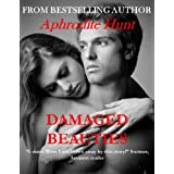 Damaged Beauties (Romanced by the Damaged Millionaire (Erotic Romance) Book 1)