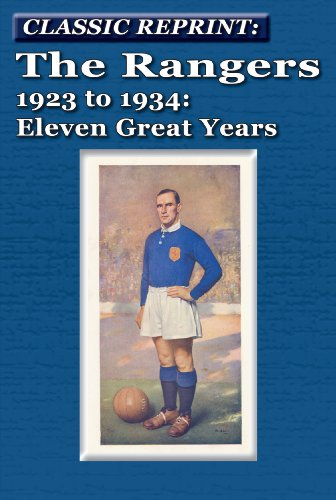 The Rangers 1923 to 1934: Eleven Great Years (Classic Reprint Series)
