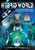 Hybrid World: Plan To Modify And Control The Human Race [DVD]