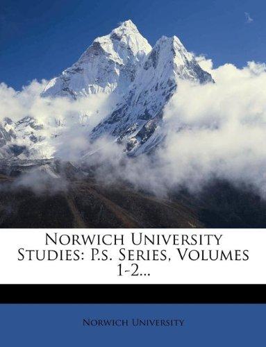 Norwich University Studies: P.s. Series, Volumes 1-2...