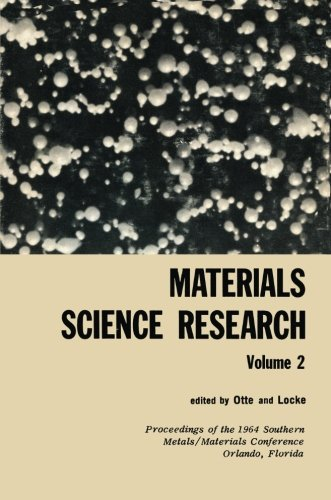 Materials Science Research: Volume 2 the Proceedings of the 1964 Southern Metals/ Materials Conference on Advances in Aerospace Materials, Held Ap