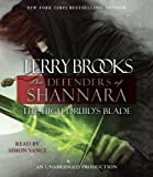 The High Druids Blade: The Defenders of Shannara