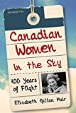 img - for Canadian Women in the Sky: 100 Years of Flight book / textbook / text book