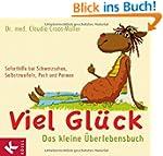 Viel Gl�ck - Das kleine �berlebensbuc...