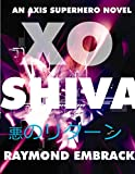 img - for XO--SHIVA (The AXIS Superhero Novels Book 2) book / textbook / text book