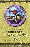 Emblemas Rosacruces: 40 Emblemas alquímicos (TEXTOS TRADICIONALES)