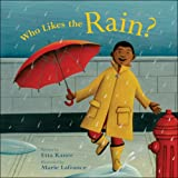 img - for Who Likes the Rain? (Exploring the Elements) book / textbook / text book