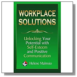 Workplace Solutions: Unlocking Your Potential with Self-Esteem and Positive Communication