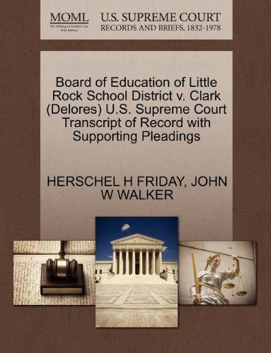 Board of Education of Little Rock School District v. Clark (Delores) U.S. Supreme Court Transcript of Record with Supporting Pleadings