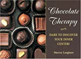 Chocolate Therapy: Dare to Discover Your Inner Center!