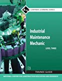 img - for Industrial Maintenance Mechanic, Level 3: Trainee Guide (Contren Learning) by National Center for Construction Educati (2008-01-01) Paperback book / textbook / text book