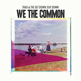 We The Common (For Valerie Bolden) by Thao & The Get Down Stay Down