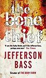 The Bone Thief: A Body Farm Thriller (Body Farm Novel Book 5)