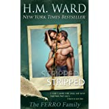 STRIPPED (The Ferro Family) ~ H.M. Ward