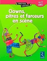 Clowns, pitres et farceurs en scène : 4/7 ans