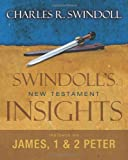 Insights on James, 1 and 2 Peter (Swindoll's New Testament Insights) (0310284325) by Swindoll, Charles R.