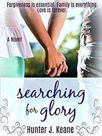 (FREE on 10/5) Searching For Glory by Hunter J. Keane - http://eBooksHabit.com