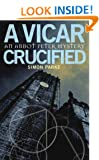 A Vicar, Crucified (An Abbot Peter Mystery)