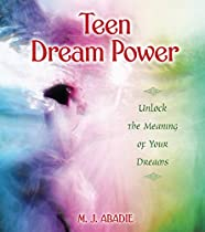 Teen Dream Power: Unlock the Meaning of Your Dreams