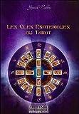 Yannick Viallon Les clés ésotériques du tarot : L'unitétraditionnelle formée par le tarot, la Kabbale, l'astrologie et l'hermétisme