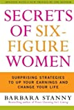 img - for Secrets of Six-Figure Women: Surprising Strategies to Up Your Earnings and Change Your Life by Stanny, Barbara (2004) Paperback book / textbook / text book