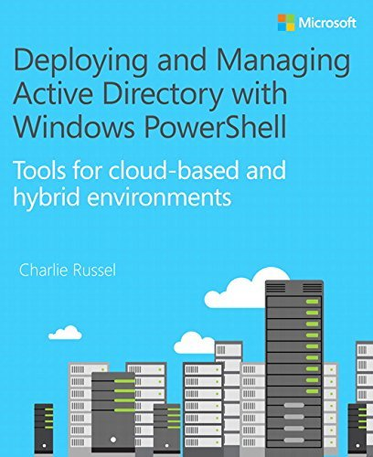 Deploying and Managing Active Directory with Windows PowerShell: Tools for cloud-based and hybrid environments by Charlie Russel (2015-07-05) (Deploying Windows 7 compare prices)