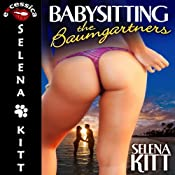Babysitting the Baumgartners: An Erotic Menage Novel | [Selena Kitt]
