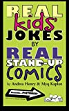 Real Kids Jokes by Real Stand-Up Comics